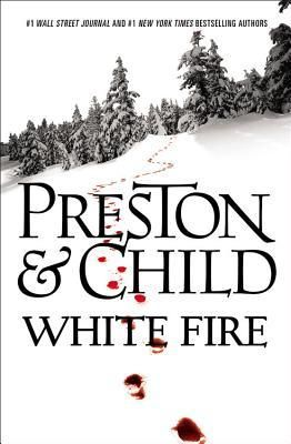 White Fire by Douglas Preston and Lincoln Child (Pendergast #13)
