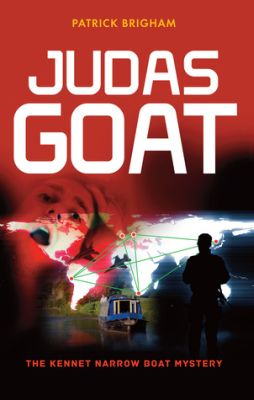 Judas Goat – The Kennet Narrow Boat Mystery by Patrick Brigham